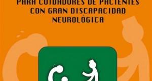 Manual de recomendaciones para cuidadores de pacientes con gran discapacidad neurológica